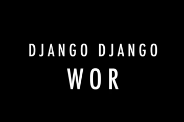 Django Django  WOR Official Video