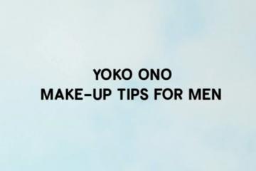 YOKO ONO  Make Up Tips For Men