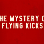 The Mystery of Flying Kicks Vimeo