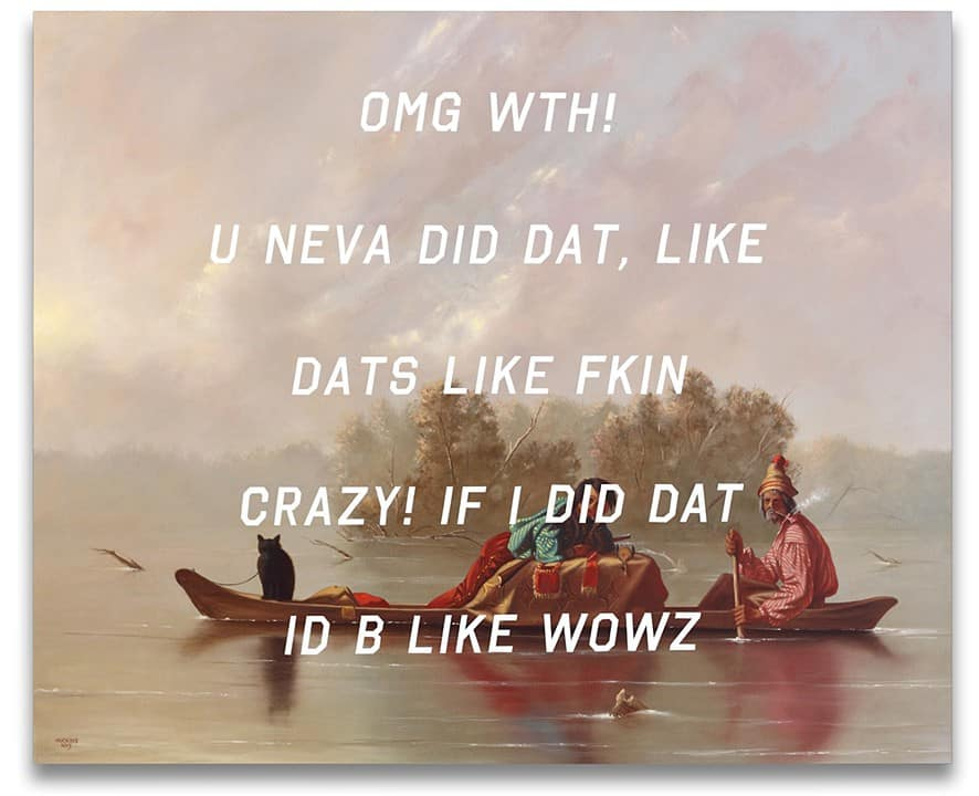 Fur Traders Descending The Missouri. | Oh My God What The Hell! You Never Did That, Like That's Like Fucking Crazy! If I Did That I'd Be Like Wow. | Shawn Huckins.